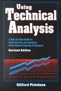 Using Technical Analysis A Step-By-Step Guide to Understanding and Applying Stock Market Cha...