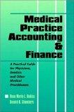 Medical Practice Accounting and Finance a Practical Guide for Physicians Dentists and Other ...