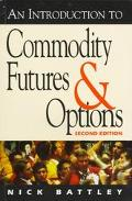 Introduction to Commodity Futures and Options - Nick Battley