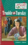Trouble on Tuesday