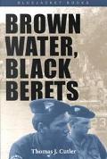 Brown Water, Black Berets Coastal and Riverine Warfare in Vietnam