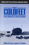 Project Coldfeet Secret Missiom to a Soviet Ice Station