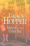 Grace Hopper Admiral Of The Cyber Sea
