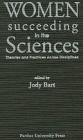 Women Succeeding in the Sciences Theories and Practices Across Disciplines