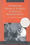 Veterinary Medical School Admission Requirements in the United States and Canada 2000 Editio...