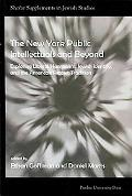 The New York Public Intellectuals and Beyond: Exploring Liberal Humanism, Jewish Identity, a...