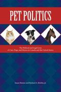 Pet Politics : The Political and Legal Lives of Cats, Dogs, and Horses in Canada and the Uni...