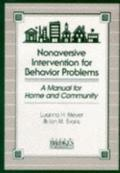 Nonaversive Intervention for Behavior Problems: A Manual for Home and Community - Luanna H. ...