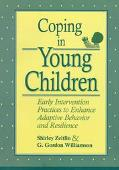 Coping in Young Children Early Intervention Practices to Enhance Adaptive Behavior and Resil...