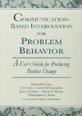 Communication-Based Intervention for Problem Behavior A User's Guide for Producing Positive ...