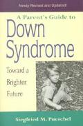 Parent's Guide to Down Syndrome Toward a Brighter Future