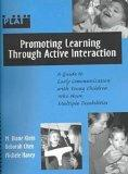 Promoting Learning Through Active Interaction: A Guide to Early Communication with Young Chi...
