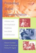 Promoting Social Communication Children With Developmental Disabilities from Birth to Adoles...