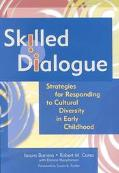 Skilled Dialogue Strategies for Responding to Cultural Diversity in Early Childhood