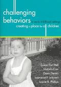 Challenging Behaviors in Early Childhood Settings Creating a Place for All Children