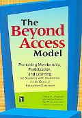 The Beyond Access Model: Promoting Membership, Participation, and Learning for Students with...
