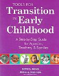 Tools for Transition in Early Childhood A Step-by-step Guide for Agencies, Teachers, & Families