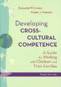 Developing Cross-Cultural Competence A Guide for Working With Children and Their Families