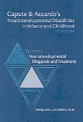 Capute & Accardo's Neurodevelopmental Disabilities in Infancy and Childhood Neurodevelopment...