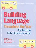 Building Language Throughout the Year The Preschool Early Literacy Curriculum