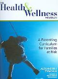 Health And Wellness Program A Parenting Curriculum For Families At Risk