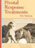 Pivotal Response Treatments for Autism Communication, Social, & Academic Development