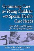 Optimizing Care for Children with Special Needs: Knowledge and Strategies for Navigating the...