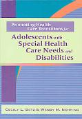 Promoting Health Care Transitions for Adolescents with Special Health Care Needs and Disabil...
