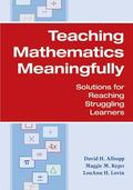 Teaching Mathematics Meaningfully Solutions for Reaching Struggling Learners