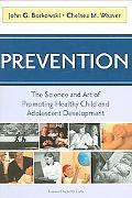 Prevention The Science and Art of Promoting Healthy Child and Adolescent Development