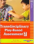 Transdisciplinary Play-based Assessment A Functional Approach to Working With Young Children...