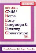 User's Guide to the Child/home Early Language & Literacy Observation (CHELLO) Tool