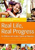 Real Life, Real Progress for Children with Autism Spectrum Disorders: Strategies for Success...