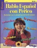 Hablo Espanol Con Perico (Beginning Conversational Spanish for Elementary) Book 1