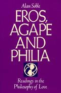 Eros, Agape and Philia Readings in the Philosophy of Love