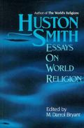 Huston Smith Essays on World Religion