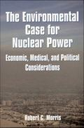 Environmental Case for Nuclear Power Economic, Medical, and Political Considerations