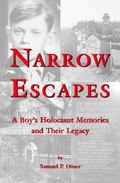 Narrow Escapes A Boy's Holocaust Memories and Their Legacy