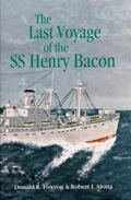 Last Voyage of the Ss Henry Bacon