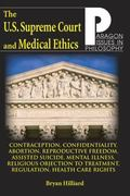 U.S. Supreme Court and Medical Ethics From Contraception to Managed Health Care