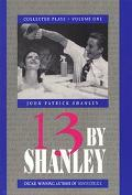 13 By Shanley Collected Plays