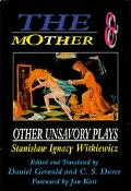 Mother & Other Unsavory Plays Including the Shoemakers and They