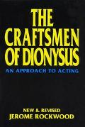 Craftsmen of Dionysus An Approach to Acting