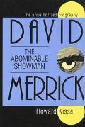 David Merrick The Abominable Showman  The Unauthorized Biography