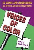 Voices of Color Scenes and Monologues from the Black American Theatre