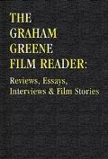 Graham Greene Film Reader Reviews, Essays, Interviews & Film Stories