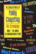 Collected Works of Paddy Chayefsky The Screenplays  Marty the Goddess  The Americanization o...