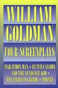 William Goldman Four Screenplays With Essays/Marathon Man/Butch Cassidy and the Sundance Kid...