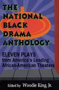 National Black Drama Anthology Eleven Plays from America's Leading African-American Theaters