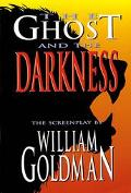 Ghost and the Darkness Only the Most Incredible Parts of the Story Are True